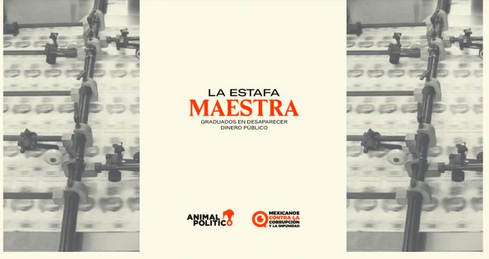 Acusan al gobierno mexicano de desviar millones de — La Estafa Maestra